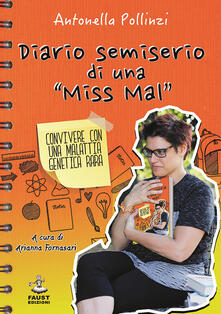 Diario semiserio di una «Miss Mal». Convivere con una malattia genetica rara - Antonella Pollinzi - copertina