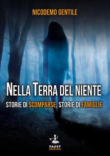 Nella terra del niente. Storie di scomparse, storie di famiglie.pdf