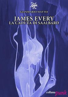 James Every. La caduta di Saalbard - Gianmario Mattei - copertina