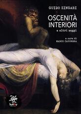 Libro Oscenità interiori. E altri saggi Guido Zingari