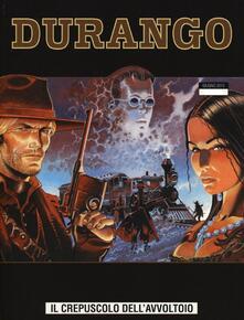 Il crepuscolo dell'avvoltoio. Durango. Vol. 8 - Yves Swolfs,Thierry Girod - copertina