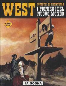 Equilibrifestival.it La gogna. West. I pionieri del nuovo mondo. Vol. 5 Image