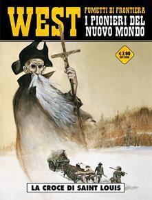 La croce di Saint Louis. West. I pionieri del nuovo mondo. Vol. 6 - Jean-François Charles - copertina