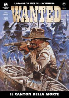 Il canyon della morte. Wanted. Vol. 2 - Simon Rocca,Thierry Girod - copertina