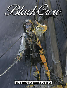 Il tesoro maledetto. Black Crow. Vol. 1