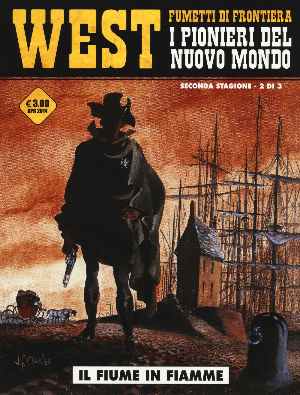 Il fiume in fiamme. West. I pionieri del nuovo mondo. Vol. 10