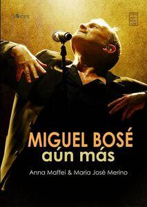 Libro Miguel Bosè: Aún Más Anna Maffei , Maria José Merino