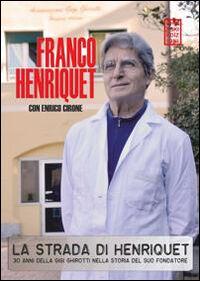 La strada di Henriquet. 30 anni della Gigi Ghirotti nella storia del suo fondatore