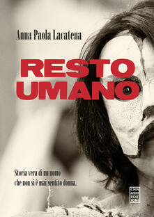 Resto umano - Anna P. Lacatena - copertina