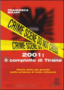 Osteriacasadimare.it 2001: il complotto di Tirana Image