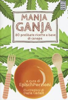 Writersfactory.it Manja ganja. 80 prelibate ricette a base di canapa Image