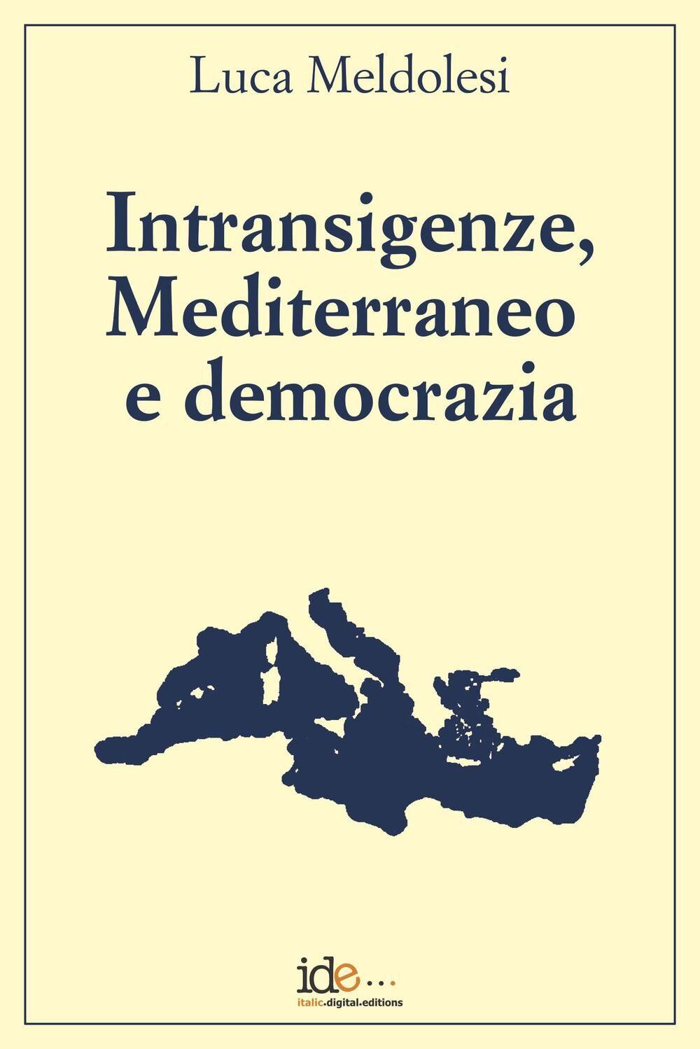 Intransigenze, mediterraneo e democrazia