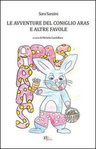 Le avventure del coniglio Aras e altre favole