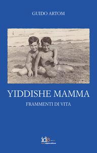 Yiddishe Mamma. Frammenti di vita