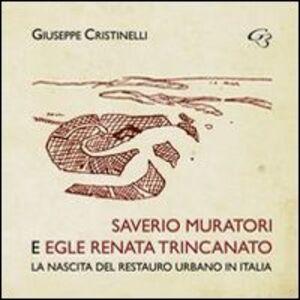 Saverio Muratori e Egle Renata Trincanato. La nascita del restauro urbano in Italia