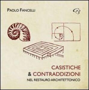 Casistiche e contraddizioni nel restauro architettonico