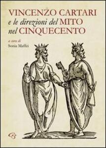 Vincenzo Cartari e le direzioni del mito nel Cinquecento