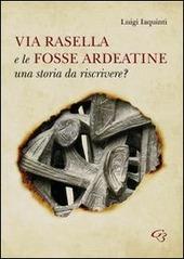 Via Rasella e le Fosse Ardeatine. Una storia da riscrivere?