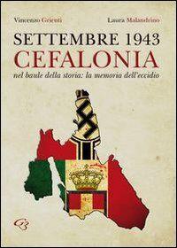 Settembre 1943. Cefalonia. Nel baule della storia: la memoria dell'eccidio
