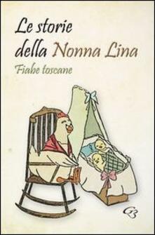 Le storie della nonna Lina. Fiabe toscane - copertina