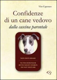 Mercatinidinataletorino.it Confidenze di un cane vedovo. Dalla cascina parentale Image