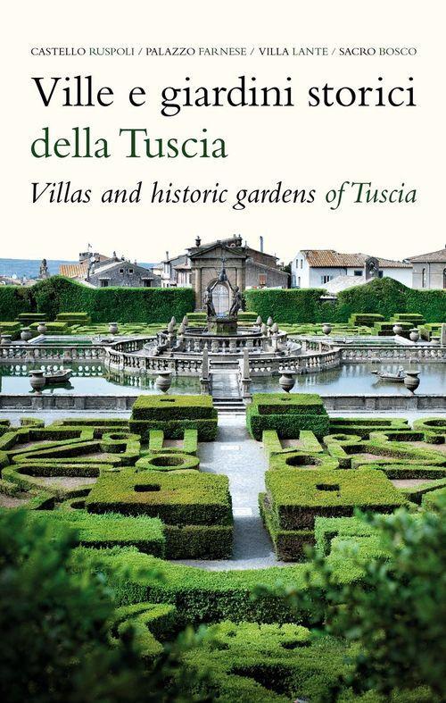 Ville e giardini storici della Tuscia-Villas and hostoric gardens of Tuscia