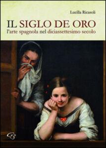 Il siglo de oro. L'arte spagnola nel diciassettesimo secolo