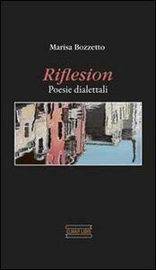 Riflesion. Poesie dialettali