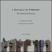 I cavalli di Firenze. La storia dei Ferri. Ediz. multilingue