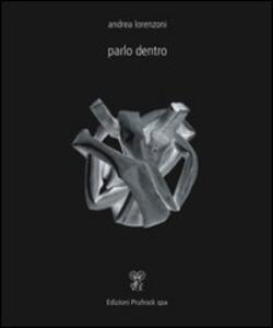 Parlo dentro - Andrea Lorenzoni - copertina