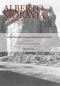 Alberto Moravia e «La ciociara». Storia, letteratura, cinema. Atti del 2º Convegno internazionale (Fondi, 13 aprile 2012)