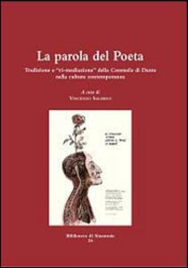 La parola del poeta. Tradizione e «ri-mediazione» della Commedia di Dante nella cultura contemporanea