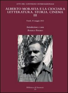 Alberto Moravia e «La ciociara». Storia, letteratura, cinema. Atti del 3° Convegno internazionale (Fondi, 10 maggio 2013)