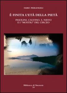 È finita l'età della pietà. Pasolini, Calvino, S. Nievo e «mostri» del Circeo