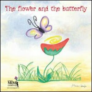 The flower and the butterfly. Con CD Audio