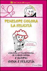 Penelope colora la felicità. I libri colorati delle emozioni