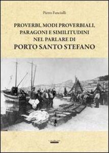 Proverbi, modi proverbiali, paragoni e similitudini nel parlare di Porto Santo Stefano