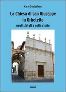 La Chiesa di San Giuseppe in Orbetello negli statuti e nella storia