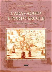 Caravaggio e Porto Ercole (giallo nel giallo)