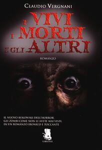 Libro I vivi i morti e gli altri Claudio Vergnani