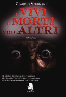 I vivi i morti e gli altri - Claudio Vergnani - copertina