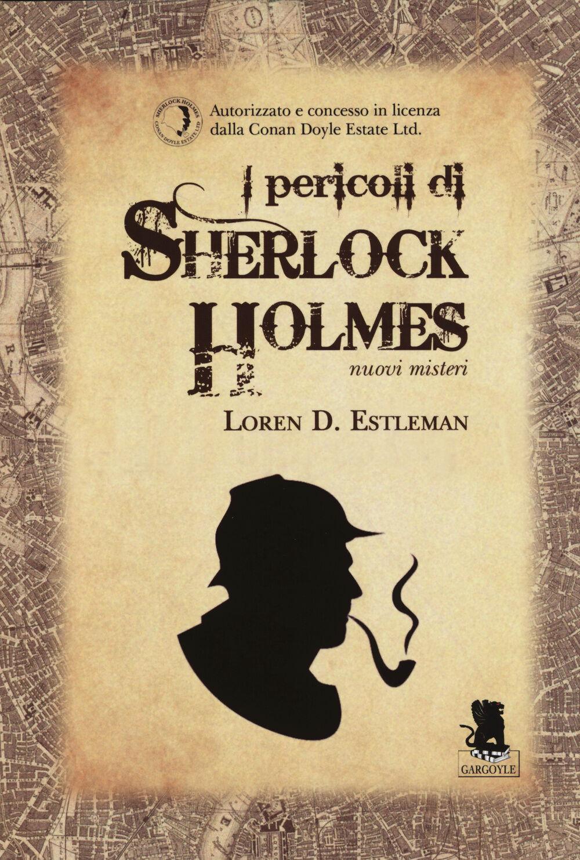 I pericoli di Sherlock Holmes. Nuovi misteri