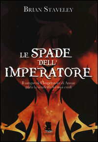 Le spade dell'imperatore. Cronache del trono incompiuto. Vol. 1