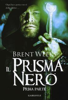 Il prisma nero. Il portatore di luce. Vol. 1 - Brent Weeks - copertina