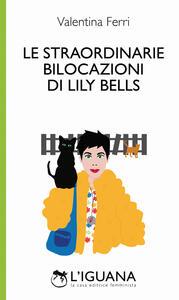 Le straordinarie bilocazioni di Lily Bells - Valentina Ferri - copertina