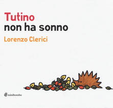 Atomicabionda-ilfilm.it Tutino non ha sonno. Ediz. a colori Image