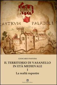 Il territorio di Vasanello in età medievale. Vol. 1: La realtà rupestre.