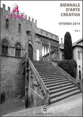 Biennale d'arte creativa Viterbo 2014. Vol. 2: Nel profondo. Dal bianco come il ghiaccio al nero come la pece.