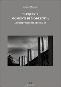 Tarquinia momenti di modernità. Architettura del secolo XX