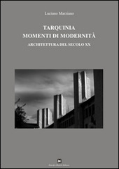 Tarquinia momenti di modernita. Architettura del secolo XX